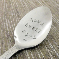 Home Sweet Home Stamped Quote on Stainless Steel Spoon Gourmet or Basket Gift Idea