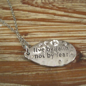 "Silver ""Live By Faith Not By Fear"" Necklace - Silver Necklace - Medallion Necklace - Faith Jewelry - Sentiment Jewelry"