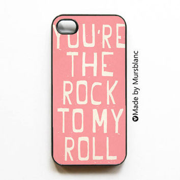 iphone 4 case  You're the rock to my roll Pink by HipsterCases