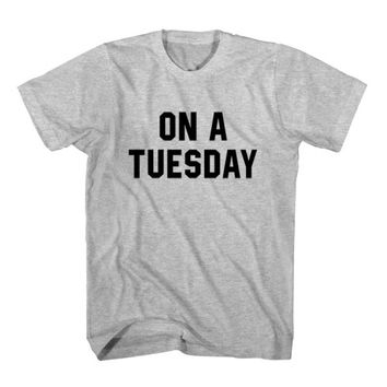 T-Shirt On A Tuesday