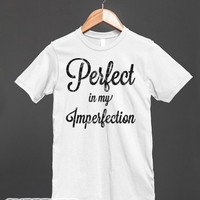 Perfect in my Imperfection-Unisex White T-Shirt