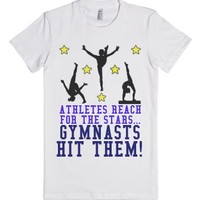 Athletes reach for the stars, Gymnasts hit them!-White T-Shirt