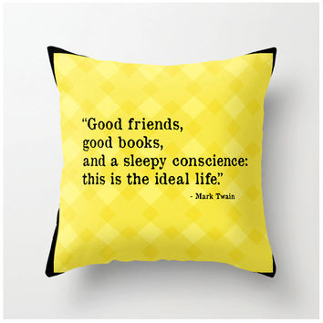 The Ideal Life decorative throw pillow Mark Twain quote old typewriter font, yellow home decor, good friends good books