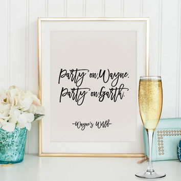 Inspirational poster Home decor Wall artwork Wayne's World classic film quote print – Party On Wayne Party On Garth – Hipster Print