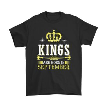 ESBV4S Kings Are Born In September You Are What You Were Born Shirts