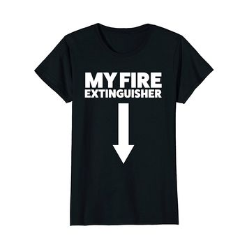 5587cdb5 My Fire Extinguisher Funny Firefighting Sarcastic T Shirt