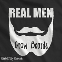 Funny Beard T-Shirt Real Men Grow Beards TShirt Shirts For Men Gift Ideas Facial Hair Tees Beards