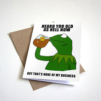 Funny Birthday Card - Dank Meme - Birthday Meme - Frog Meme - Sipping Tea - None of My Business - 4.5X6.25 Inch card