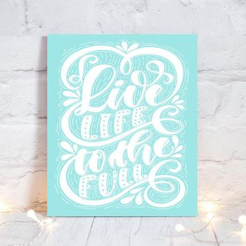 WALL ART QUOTE, Live Life to the Full, Office Quotes, Inspirational Quote, Motivational Quote, Typography Decor, Single Canvas or Print