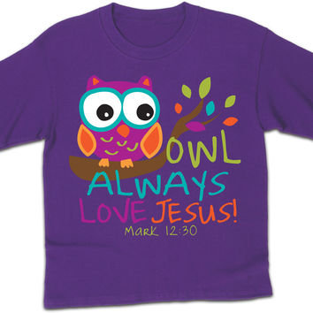 Owl Always Love Jesus - Christian Kids T-Shirt