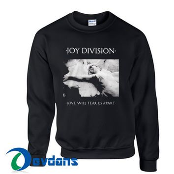 Joy Division Love Will Tear Us Apart Sweatshirt Unisex Adult Size S to 3XL