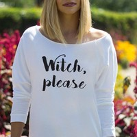 Witch Please Women's Halloween Slouchy Sweatshirt
