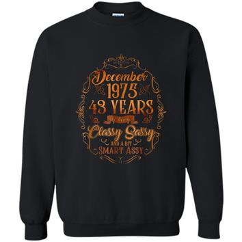 December 1975  43 Years Being Classy Sassy Smart Assy Printed Crewneck Pullover Sweatshirt
