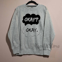 Okay? Okay. Shirt The Fault in Our Stars Shirt Sweatshirt Sweater Unisex - size S M L XL