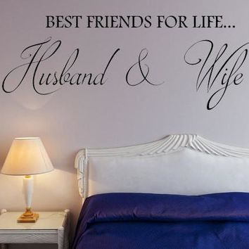 Best Friends For Life...Husband & Wife | Written Wall Decor |  Bedroom Wall Decal Wall Art | Marriage Decal