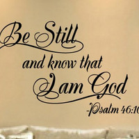 Wall Quotes, Be Still and Know That I Am God