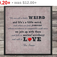 We are all a little weird Dr Seuss poster | 12x12 | Minimalist Poster |Typography