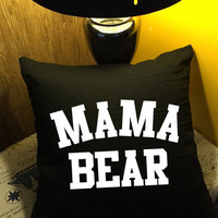 Mama bear Throw Pillow, Gift for Mom, Mother Gifts, Grandmother Gifts, Funny Gifts, Grandma pillow cover