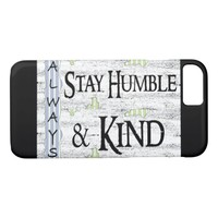 Always Stay Humble & Kind iPhone Case