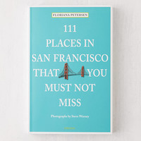 111 Places in San Francisco That You Must Not Miss By Floriana Petersen | Urban Outfitters