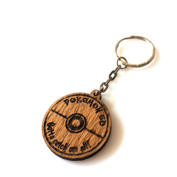 Pokemon GO Oak Wood Keychain Gotta Catch'em All Valor Instinct Mystic Team Keyring Laser Etched and Engraved The Best Gift for Her for Him