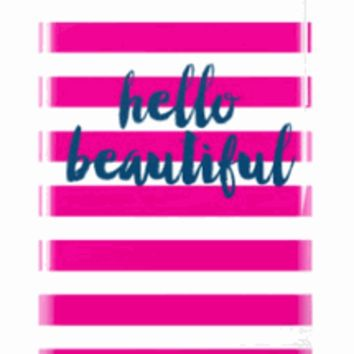 Hello Beautiful Pink & White Stripe Phone or iPad Case