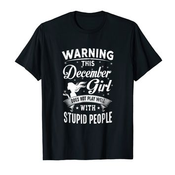 Warning December Girl Does Not Play Well With Stupid People