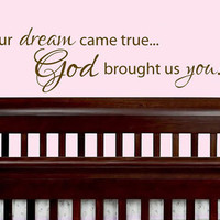 "13"" x 29"" Our dream came true God brought us You Vinyl Wall Art Decal for Baby Boy or Girl Nursery"
