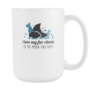 Veterinary coffee cup - I love my clients to the moon and back