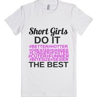 Short Girls Do It The Best-Female White T-Shirt