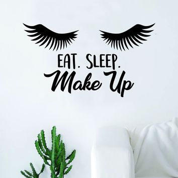 Eat Sleep Make Up Lashes Quote Beautiful Design Decal Sticker Wall Vinyl Decor Art Eyebrows Eyelashes Cosmetics Beauty Salon MUA