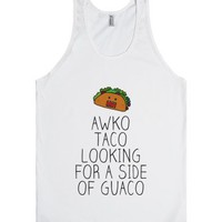 Awko Taco looking for a side of Guaco-Unisex White Tank
