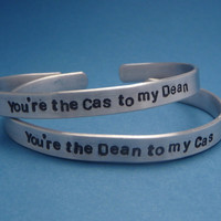Supernatural Inspired - You're The Dean to my Cas & The Cas to my Dean - A Pair of Hand Stamped Aluminum Bracelets