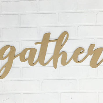 Gather Word Sign - Unfinished MDF - Farmhouse Decor - Wall Sayings - Dining Room Sign - Rustic Home Decor - Housewarming Gift - Kitchen Gift