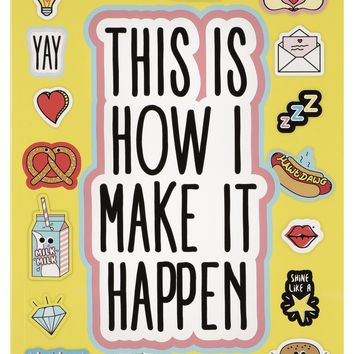 This Is How I Make It Happen Notebook - Bring Your Brightest Ideas To The Pages!