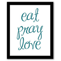 INSTANT DOWNLOAD, Eat Pray Love, Kitchen Art, Printable Art, Kitchen Quote, Kitchen Decor, Housewarming Gift, Dining Room Decor, Teal Art