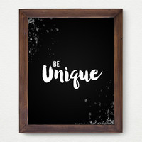 Be Unique, Black and White Printable Art Inspirational Print, Typography Quote Home Decor Motivational Poster B&W Design Wall Art, Gift