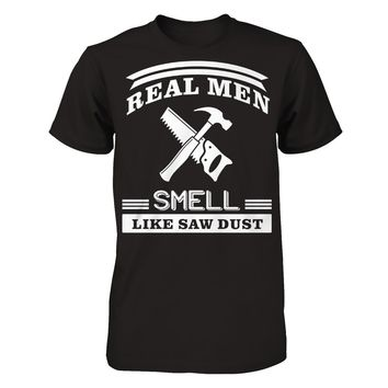 Real Men Smell Like Sawdust