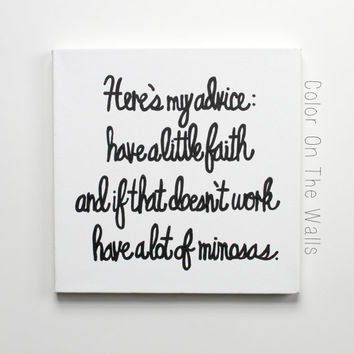 "Blair Waldorf Quote ""Here's my advice: have a little faith and if that doesn't work have a lot of mimosas."" Gossip Girl Canvas"