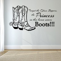 Forget the Glass Slippers, the Princess in This House Wears Boots (with cowboy boots) wall decal (Black)