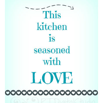 Kitchen Quote Wall Decor- This Kitchen Is Seasoned With Love. Kitchen Wall Art Print, Digital Print, Soft Blue, Cottage Chic, House Warming