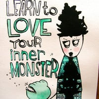 Inspirational quote. Resolutions. Learn to love your inner monster. Original screenprint on acid free paper, signed