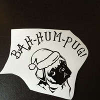 Bah Hum Pug Decal Any Color Any Size Dog Lover Christmas