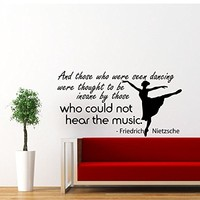 Wall Decals Quotes Vinyl Sticker Decal Art Home Decor Murals Quote And Those Who Were Seen Dancing Ballet Dancer Ballerina Dance Studio Kids Nursery Dorm Bedroom AN183