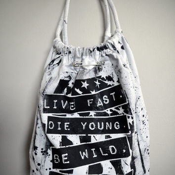 Live Fast. Die Young. Be Wild. Have Fun. - Shoulder Bag