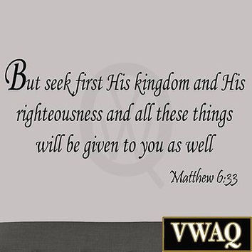But Seek First His Kingdom and His Righteousness Matthew 6:33 Bible Wall Quote