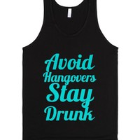 avoid hangovers stay drunk-Unisex Black Tank