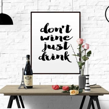 Don't wine just drink wall quote Funny wall art Wine quote Printable Quote Watercolor Kitchen Decor Kitchen Print Printable Wall Art Poster