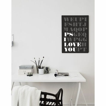 PS I love you typography print black and white wall art decor (from US Letter up to A0 size)