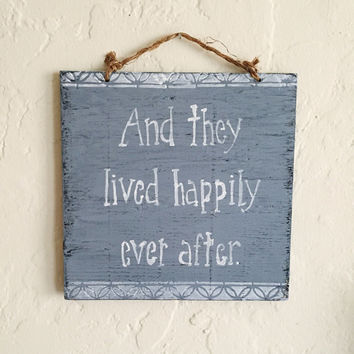 And They Lived Happily Ever After Sign / Wood Sign Sayings / Romantic Decor / Wedding Gifts - Blue Gray